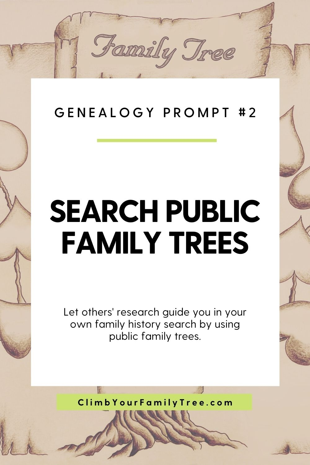 Genealogy prompt 2 - Search public family trees - Let others research guide you in your own family history search by using public family trees - ClimbYourFamilyTree.com