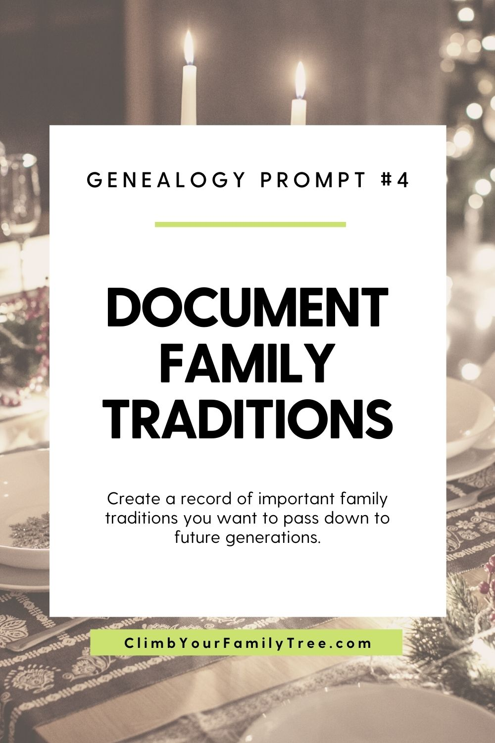 Genealogy prompt 4 - Document family Traditions - Create a record of important family traditions you want to pass down to future generations - ClimbYourFamilyTree.com